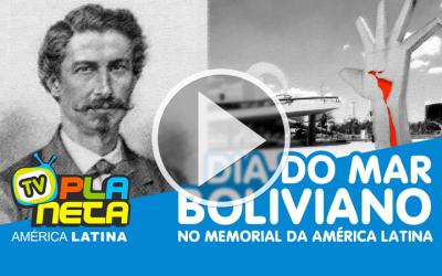 Bolivianos comemoraram o Dia do Mar Boliviano no Memorial da América Latina