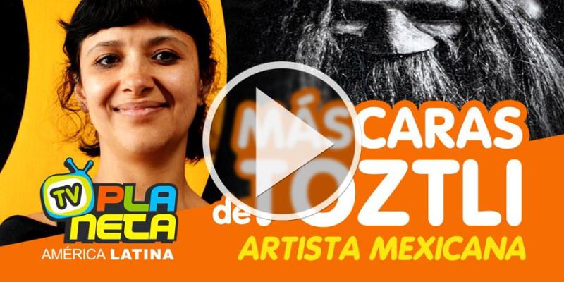 A máscara borra a identidade, para nascer uma entidade - Toztli artista mexicana