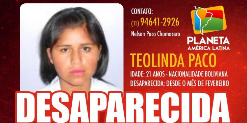 Boliviana Teolinda Paco (21), encontra-se desaparecida desde o mês de fevereiro