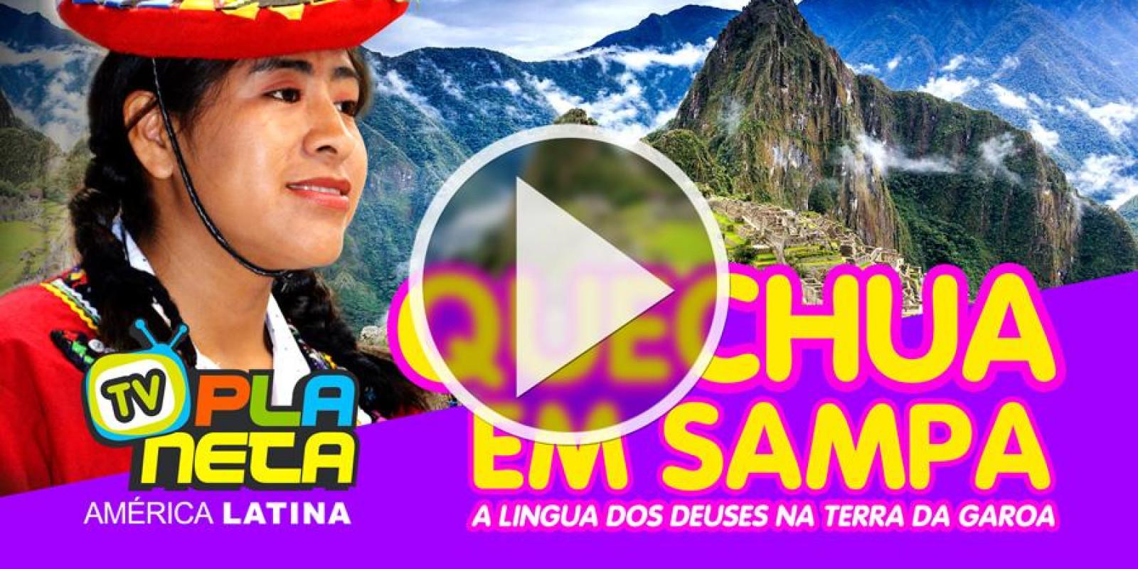 O Quechua - Idioma Ancestral dos Deuses em São Paulo