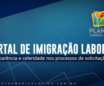 Solicitações de imigração para trabalho no Brasil já podem ser feitas online