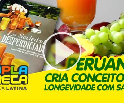 Peruano cria conceito de longevidade saudável, após 50 anos de sucesso na América Latina