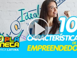 10 características de um empreendedor de sucesso
