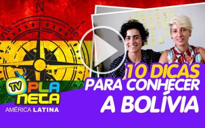 10 dicas para conhecer a Bolívia!
