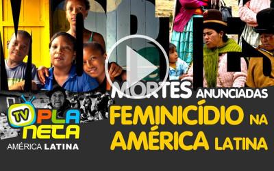 Mortes anunciadas - feminicídio na América Latina | DW Documental