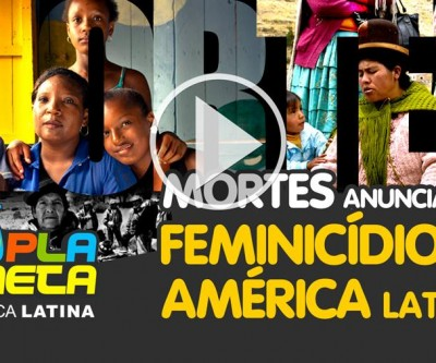 Mortes anunciadas - feminicídio na América Latina | DW Documental