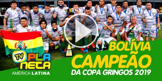 Bolívia campeão da Copa Gringos 2019 em São Paulo.
