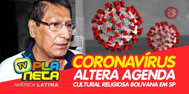 Coronavírus altera agenda cultural religiosa boliviana no Brasil