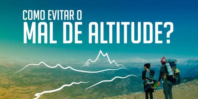 Medidas infalíveis para prevenir o mal de altitude