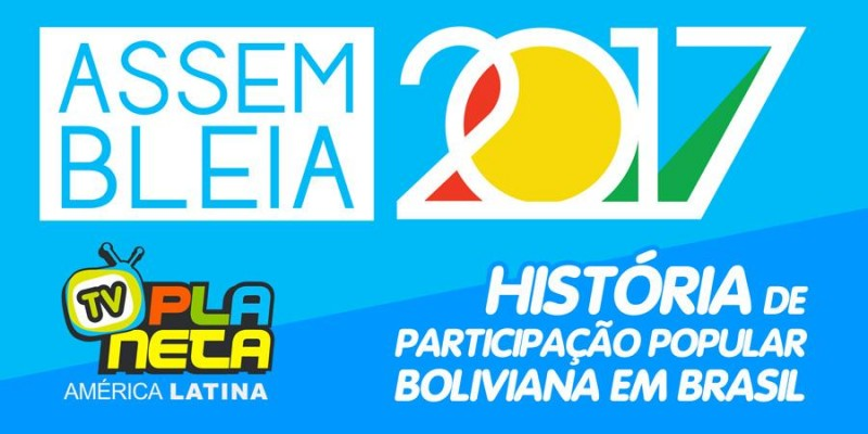 Assembleia 2017, histórica participação popular da migração Boliviana em Brasil