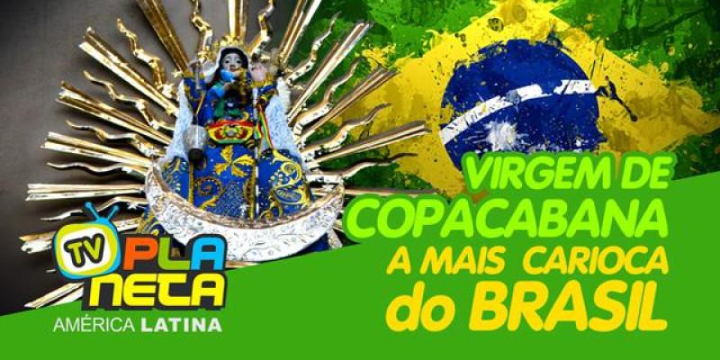 A Virgem de Copacabana, a Mais Carioca do Brasil!