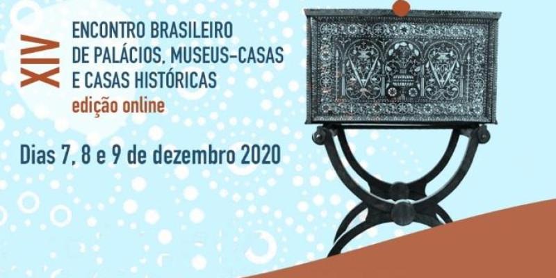 XIV Encontro Brasileiro de Palácios, Museus-Casas e Casas Históricas acontece em versão online