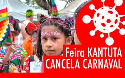 Suspendidas atividades carnavalescas na Feira Kantuta