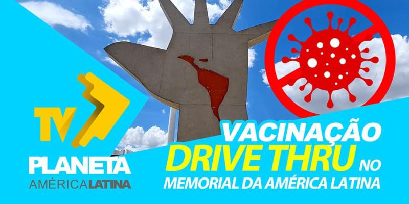 Memorial da América Latina reabre drive-thru para vacinação contra a Covid-19, com atendimento também para pessoas a pé