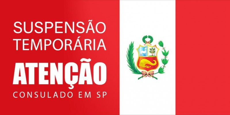 Prorroga de suspensão temporária de atendimento presencial no consulado peruano em SP