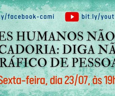 LIVE - Seres humanos não são mercadoria: Diga não ao tráfico de pessoas