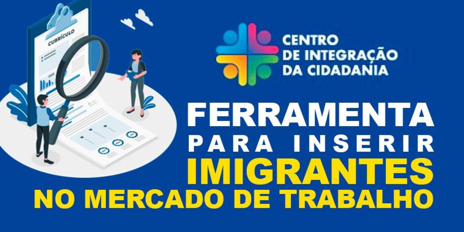 CIC disponibiliza ferramenta para cadastro de currículos de imigrantes