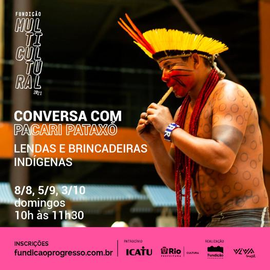 Conversa com Pacari Pataxó: lendas e brincadeiras indígenas